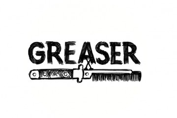 GREASER